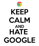 keep-calm-and-hate-google